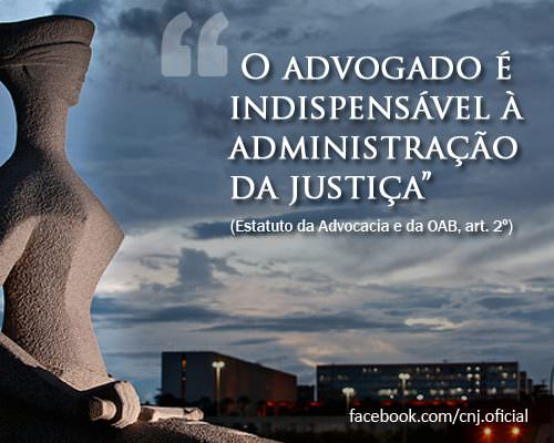Advogado indispensável à justiça
